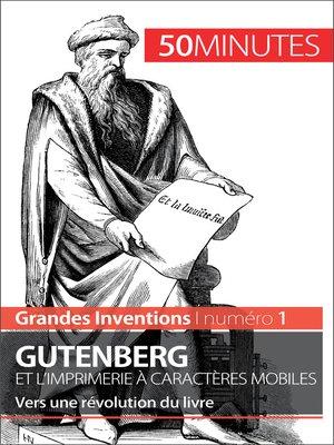 cover image of Gutenberg et l'imprimerie à caractères mobiles