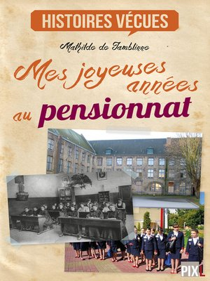 cover image of Mes joyeuses années au pensionnat