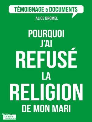 cover image of Pourquoi j'ai refusé la religion de mon mari ?