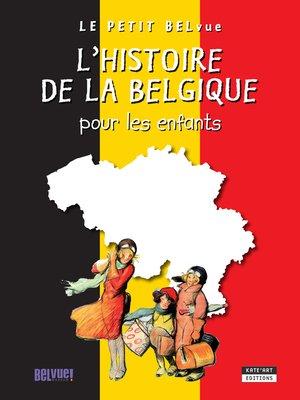 cover image of L'histoire de la Belgique pour les enfants