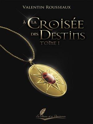 cover image of À la croisée des destins