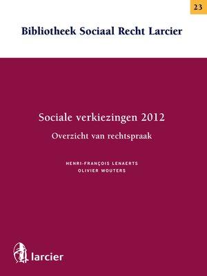 cover image of Sociale verkiezingen 2012- Overzicht van rechtspraak