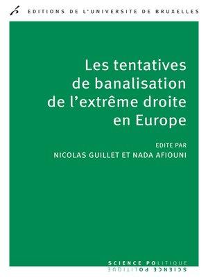 cover image of Les tentatives de banalisation de l'extrême droite en Europe