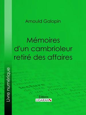 cover image of Mémoires d'un cambrioleur retiré des affaires