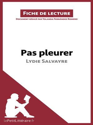 cover image of Pas pleurer de Lydie Salvayre (fiche de lecture)
