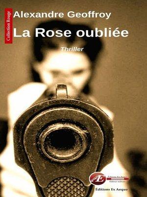 cover image of La rose oubliée