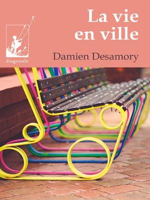 cover image of La vie en ville
