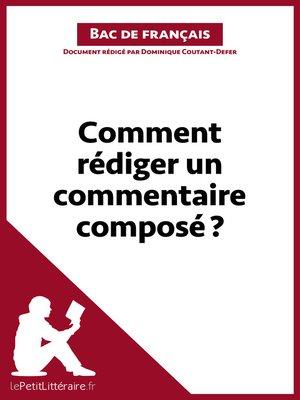 cover image of Comment rédiger un commentaire composé ?--Fiche de cours