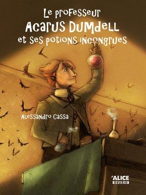 cover image of Le professeur Acarus Dumdell et ses potions incongrues