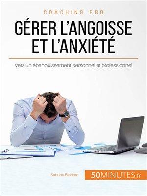 cover image of Gérer l'angoisse et l'anxiété