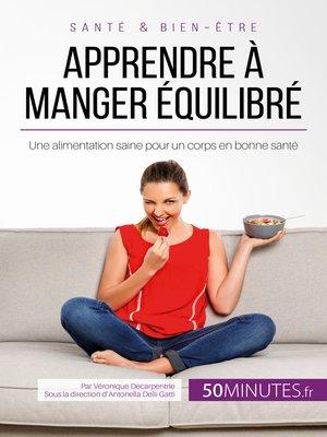 cover image of Apprendre à manger équilibré