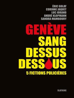cover image of Genève sang dessus dessous