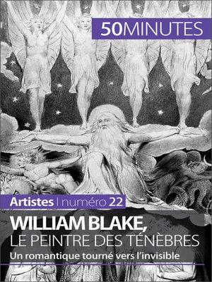cover image of William Blake, le peintre des ténèbres