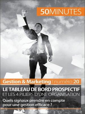 cover image of Le tableau de bord prospectif et les 4 piliers d'une organisation