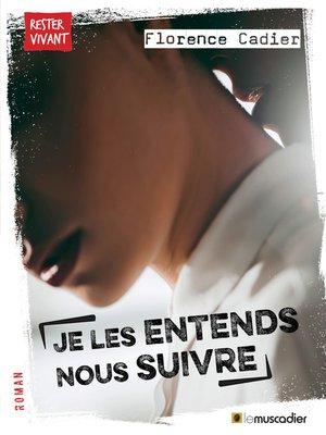 cover image of Je les entends nous suivre