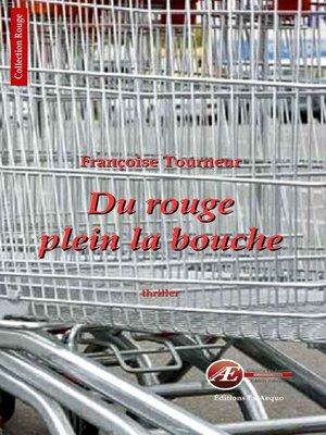 cover image of Du rouge plein la bouche