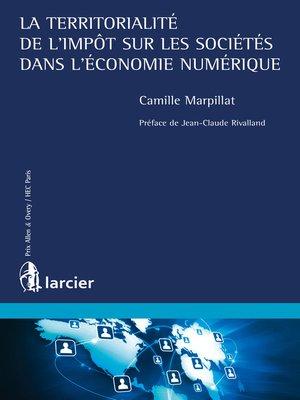 cover image of La territorialité de l'impôt sur les sociétés dans l'économie numérique