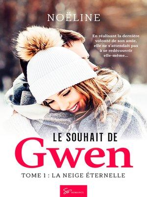 cover image of Le Souhait de Gwen--Tome 1