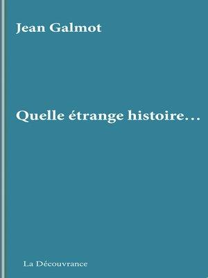 cover image of Quelle étrange histoire...