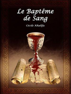 cover image of Le Baptême de Sang