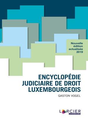 cover image of Encyclopédie judiciaire de droit luxembourgeois