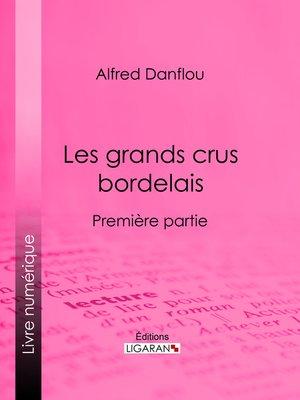 cover image of Les grands crus bordelais