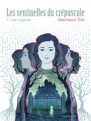cover image of Les sentinelles du crépuscule--Tome 1