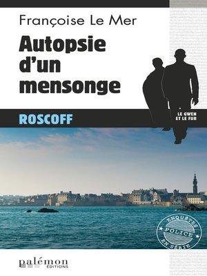 cover image of Autopsie d'un mensonge