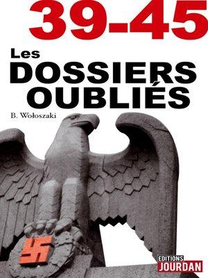 cover image of 39-45 Les dossiers oubliés
