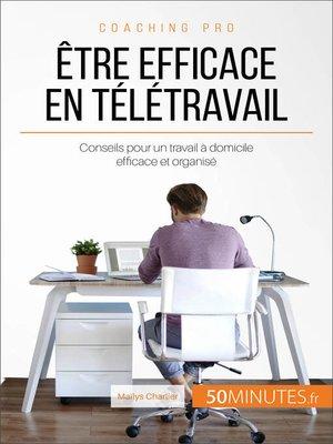cover image of Être efficace en télétravail