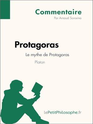 cover image of Protagoras de Platon--Le mythe de Protagoras--Commentaire