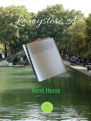 cover image of Le mystère A