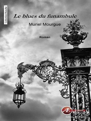 cover image of Le blues du funambule