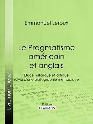 cover image of Le Pragmatisme américain et anglais