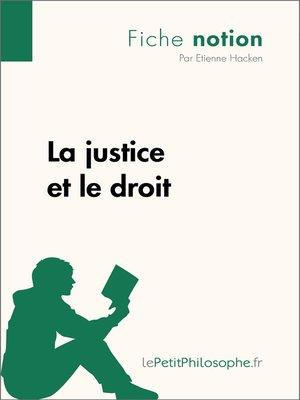 cover image of La justice et le droit--Fiche notion