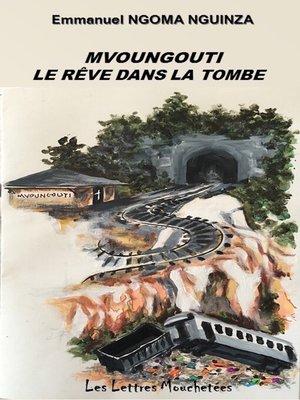 cover image of Mvoungouti, le rêve dans la tombe