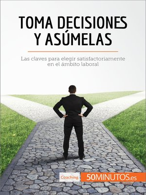 cover image of Toma decisiones y asúmelas