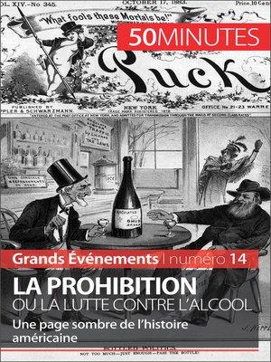 cover image of La Prohibition ou la lutte contre l'alcool