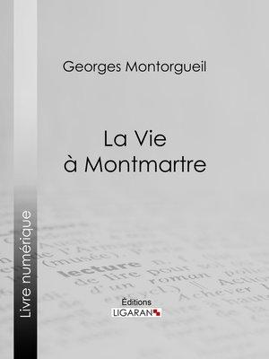 cover image of La vie à Montmartre