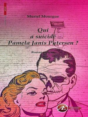 cover image of Qui a suicidé Pamela Janis Patersen