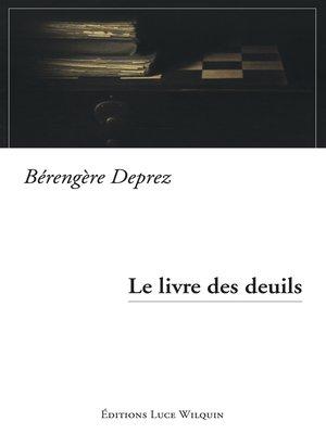cover image of Le livre des deuils
