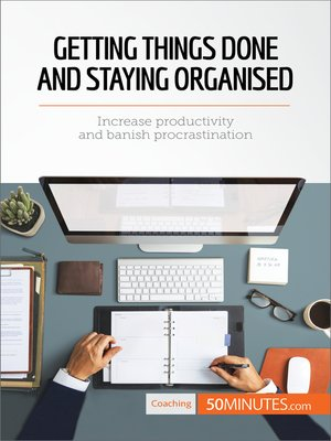 cover image of Getting Things Done and Staying Organized