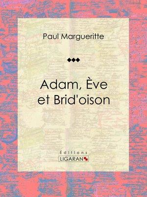 cover image of Adam, Ève et Brid'oison