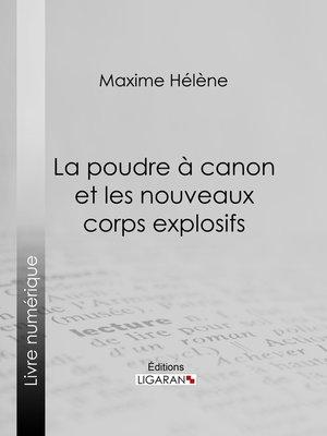 cover image of La poudre à canon et les nouveaux corps explosifs