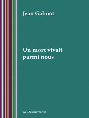 cover image of Un mort vivait parmi nous
