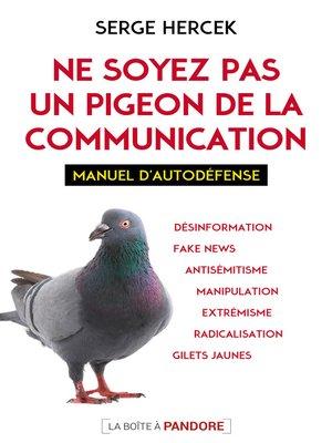 cover image of Ne soyez pas un pigeon de la communication