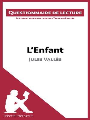 cover image of L'Enfant de Jules Vallès