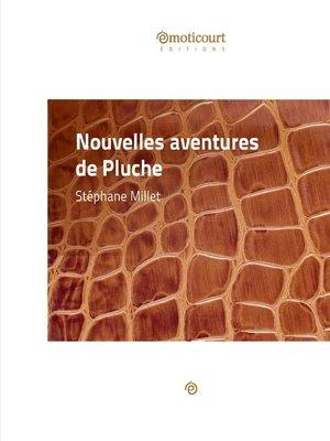 cover image of Nouvelles aventures de Pluche