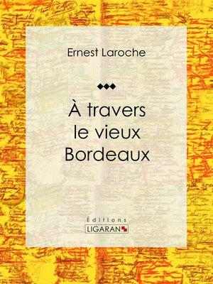 cover image of À travers le vieux Bordeaux