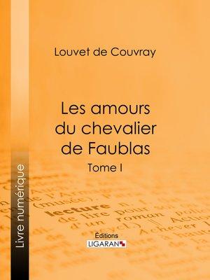 cover image of Les amours du chevalier de Faublas, Tome I